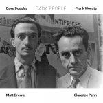 DAVE DOUGLAS & FRANK WOESTE – Dada People