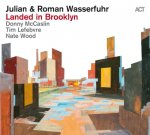 JULIAN & ROMAN WASSERFUHR - Landed In Brooklyn