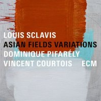 LOUIS SCLAVIS DOMINIQUE PIFARÉLY VINCENT COURTOIS - Asian Fields Variations