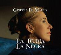 GINEVRA DI MARCO - La Rubia canta La Negra