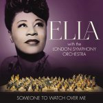 ELLA FITZGERALD WITH THE LONDON SYMPHONY ORCHESTRA - Someone To Watch Over Me