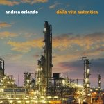 ANDREA ORLANDO – Dalla vita autentica