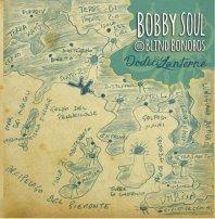 BOBBY SOUL  AND BLIND BONOBOS - Dodici Lanterne
