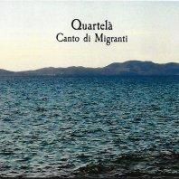 QUARTELA' - Canto di migranti