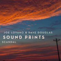 JOE LOVANO & DAVE DOUGLAS SOUND PRINTS - Scandal