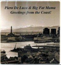 PIERO DE LUCA & BIG FAT MAMA - Greetings From The Coast!