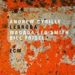 ANDREW CYRILLE, WADADA LEO SMITH, BILL FRISELL - Lebroba