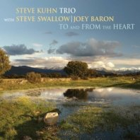 STEVE KUHN TRIO - To and from the Heart