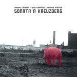 ZAMBONI/BARALDI/ROVERSI - Sonata a Kreuzberg