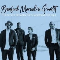 BRANFORD MARSALIS - The Secret Between the Shadow and the Soul