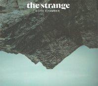 THE STRANGE - Echo Chamber