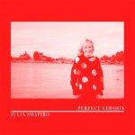 JULIA SHAPIRA - Perfect Version