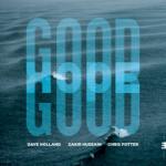 DAVE HOLLAND/ZAKIR HUSSAIN/CHRIS POTTER - Good Hope
