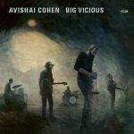 AVISHAI COHEN - Big Vicious