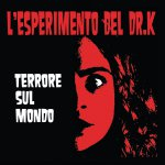 L'ESPERIMENTO DEL DR. K – Terrore sul mondo