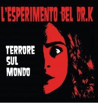 L'ESPERIMENTO DEL DR. K - Terrore sul mondo