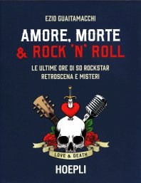 EZIO GUAITAMACCHI - Amore, morte & Rock 'n' Roll
