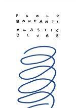 PAOLO BONFANTI - Elastic Blues