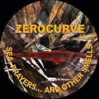 ZEROCURVE - Sea, Prayers.. And Other Smells